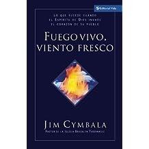 Fuego Vivo, Viento Fresco (Spanish Edition) by Jim Cymbala (2005-07-20)