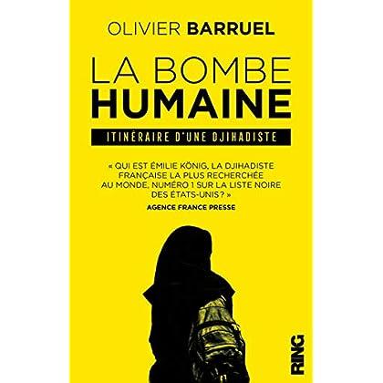 La Bombe humaine - Itinéraire d'une djihadiste