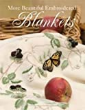 More Beautiful Embroidered Blankets by Lauren Gilbert (1-Sep-2009) Paperback