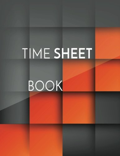 Time Sheet Book: Employee Hour Tracker (Time Sheet Notebook)(V1)