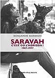 Telecharger Livres Saravah C est ou l horizon 1967 1977 (PDF,EPUB,MOBI) gratuits en Francaise