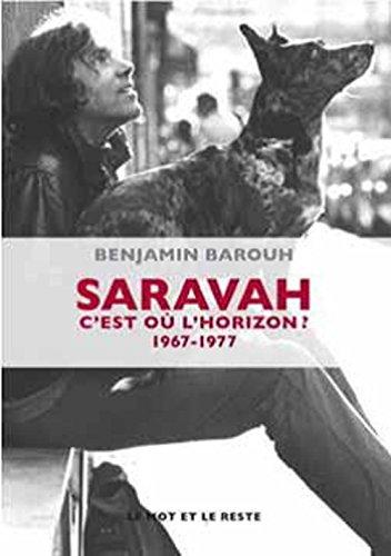 Saravah : C'est où l'horizon ? 1967-1977