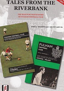 Tales from the Riverbank: Seasons 1967-1968 and 1968-1969 Pt. 2: The Match by Match Story of Fulham Football Club por Martin Plumb