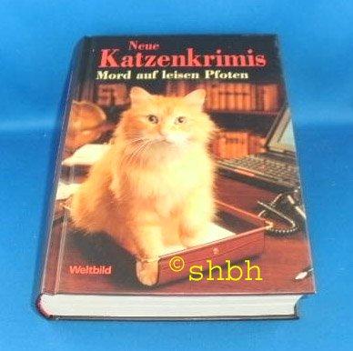 Neue Katzenkrimis: Mord auf leisen Pfoten (Neue Katze-buch)