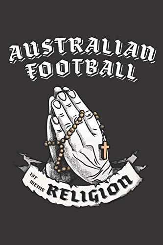 Australian Football Ist Meine Religion: DIN A5 6x9 I 120 Seiten I Blanko I Notizbuch I Notizheft I Notizblock I Geschenk I Geschenkidee
