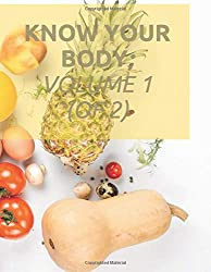 Know your body; Volume 1 (of 2): science health diet, human body, information book
