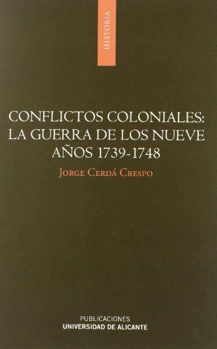Conflictos coloniales: la guerra de los Nueve Años 1739-1748 (Monografías) por Jorge Cerdá Crespo