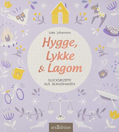Hygge, Lykke und Lagom: Glücksrezepte aus Skandinavien