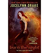 [(Burn the Night: The Final Dark Days Novel)] [Author: Jocelynn Drake] published on (July, 2011)