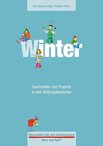 Kindergarten: Winter: Geschichten und Projekte zu den Bildungsbereichen ()