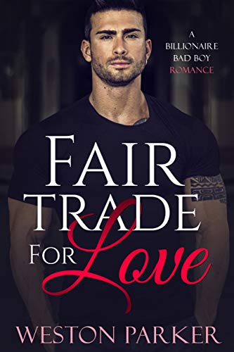 Fair Trade For Love: A Billionaire Bad Boy Romance (English Edition)