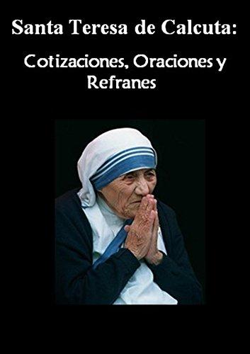 Santa Teresa de Calcuta: Cotizaciones, Oraciones y Refranes : MADRE TERESA MC (La vida de los Santos, la vida de oración nº 1)