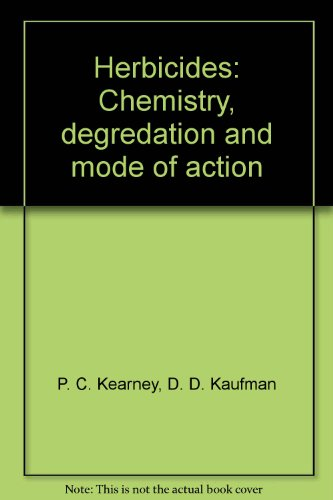 Herbicides: Chemistry, degradation, and mode of action