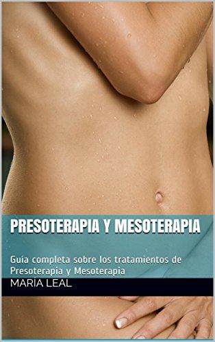 Presoterapia y Mesoterapia: Guía completa sobre los tratamientos de Presoterapia y Mesoterapia (Mundo Estética nº 1)
