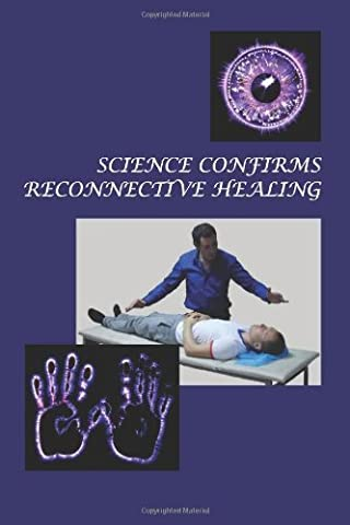 Konstantin Korotkov - Science Confirms Reconnective Healing: Frontier Science Experiments