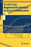 Angewandte Analysis In Einer Unbekannten (Springer-Lehrbuch) (German Edition) - Donald Estep