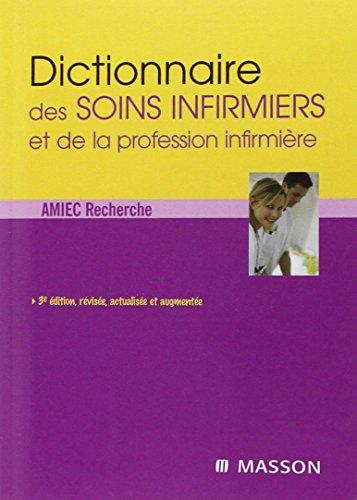Dictionnaire des soins infirmiers et de la profession infirmière: POD par Amiec Recherche