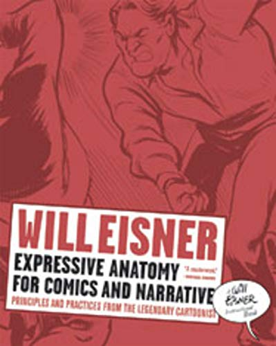 Expressive Anatomy for Comics and Narrative: Principles and Practices from the Legendary Cartoonist (Will Eisner Library (Hardcover)) por Will Eisner