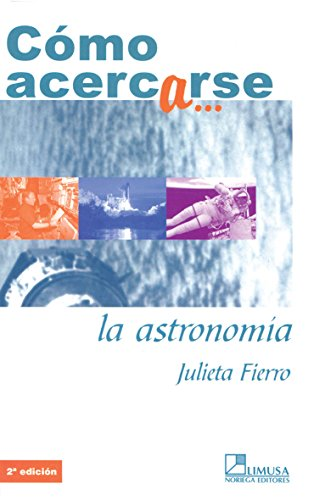 Como Acercarse A La Astronomia / How To Approach Astronomy (Spanish Edition)