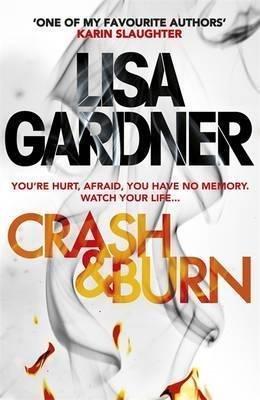[Crash & Burn] (By (author) Lisa Gardner) [published: February, 2015]