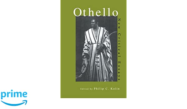 othello critical lens essay Feminism in othello there are only three female characters in othello, but each plays a critical role in the downfall of the tragic hero othello.