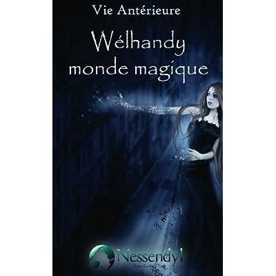 Vie antérieure - Wélhandy monde magique