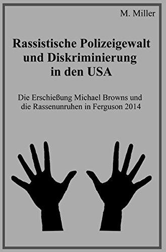 Rassistische Polizeigewalt und Diskriminierung in den USA: Die Erschießung Michael Browns und die Rassenunruhen in Ferguson 2014