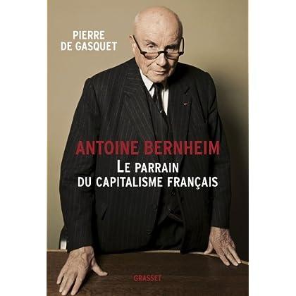 Antoine Bernheim : le parrain du capitalisme français (Documents Français)