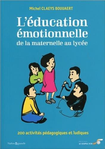 Education émotionnelle : de la maternelle au lycée par Michel Claeys Bouüaert