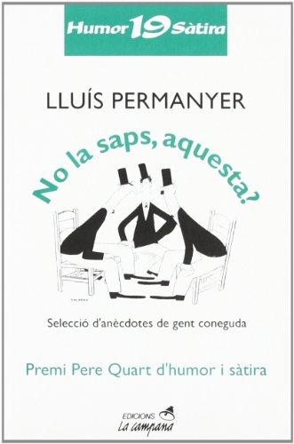 No la saps, aquesta? (Humor i sàtira) por Lluís Permanyer