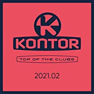 Kontor Top Of The Clubs 2021.02 [Explicit]