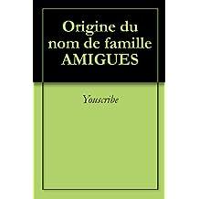 Origine du nom de famille AMIGUES (Oeuvres courtes)