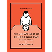 The Unhappiness of Being a Single Man: Essential Stories (Pushkin Collection)
