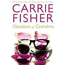 [Delusions of Grandma] (By: Carrie Fisher) [published: May, 2005]