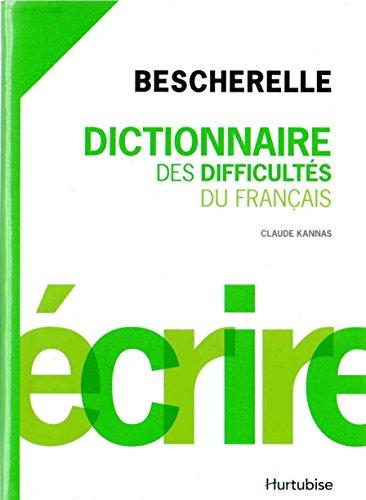 Bescherelle : Dictionnaire des difficultés du français par Claude Kannas