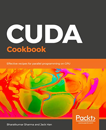 CUDA Cookbook : Effective recipes for parallel programming on GPU (English Edition)