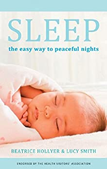 Sleep: The easy way for peaceful nights by [Hollyer, Beatrice, Smith, Lucy]