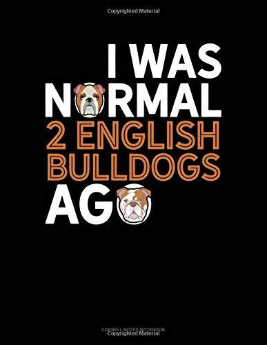 I Was Normal 2 English Bulldogs Ago: Cornell Notes Notebook por Jeryx Publishing