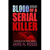 Blood of a Serial Killer (Murder in the Genes Trilogy Book 2) (English Edition)