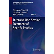 Intensive One-Session Treatment of Specific Phobias (Autism and Child Psychopathology Series)