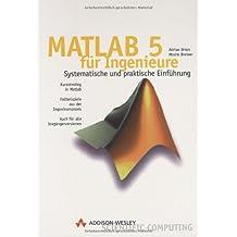Matlab 5 für Ingenieure . Systematische und praktische Einführung (Sonstige Bücher AW)