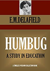 HUMBUG. A Study In Education. (Timeless Wisdom Collection Book 1161)