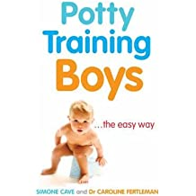 [(Potty Training Boys)] [ By (author) Simone Cave, By (author) Dr. Caroline Fertleman ] [May, 2008]