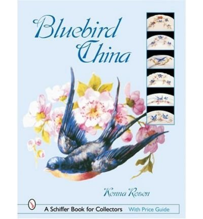[(Bluebird China)] [ By (author) Kenna Rosen, By (author) Bob Rosen ] [July, 2007]