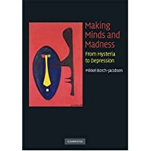 [(Making Minds and Madness: From Hysteria to Depression)] [Author: Mikkel Borch-Jacobsen] published on (May, 2009)