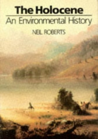 The Holocene: An Environmental History by ROBERTS (1989-05-11)