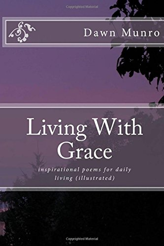 Living With Grace: inspirational poems for daily living (illustrated)