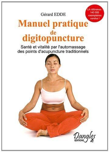 Manuel pratique de digitopuncture de Edde. Grard (1990) Broch