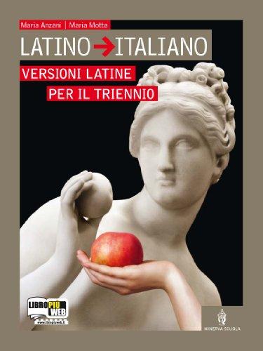 Latino-italiano. Versioni per il triennio. Per i Licei e gli Ist. Magistrali. Con espansione online