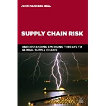 Supply Chain Risk: Understanding Emerging Threats to Global Supply Chains